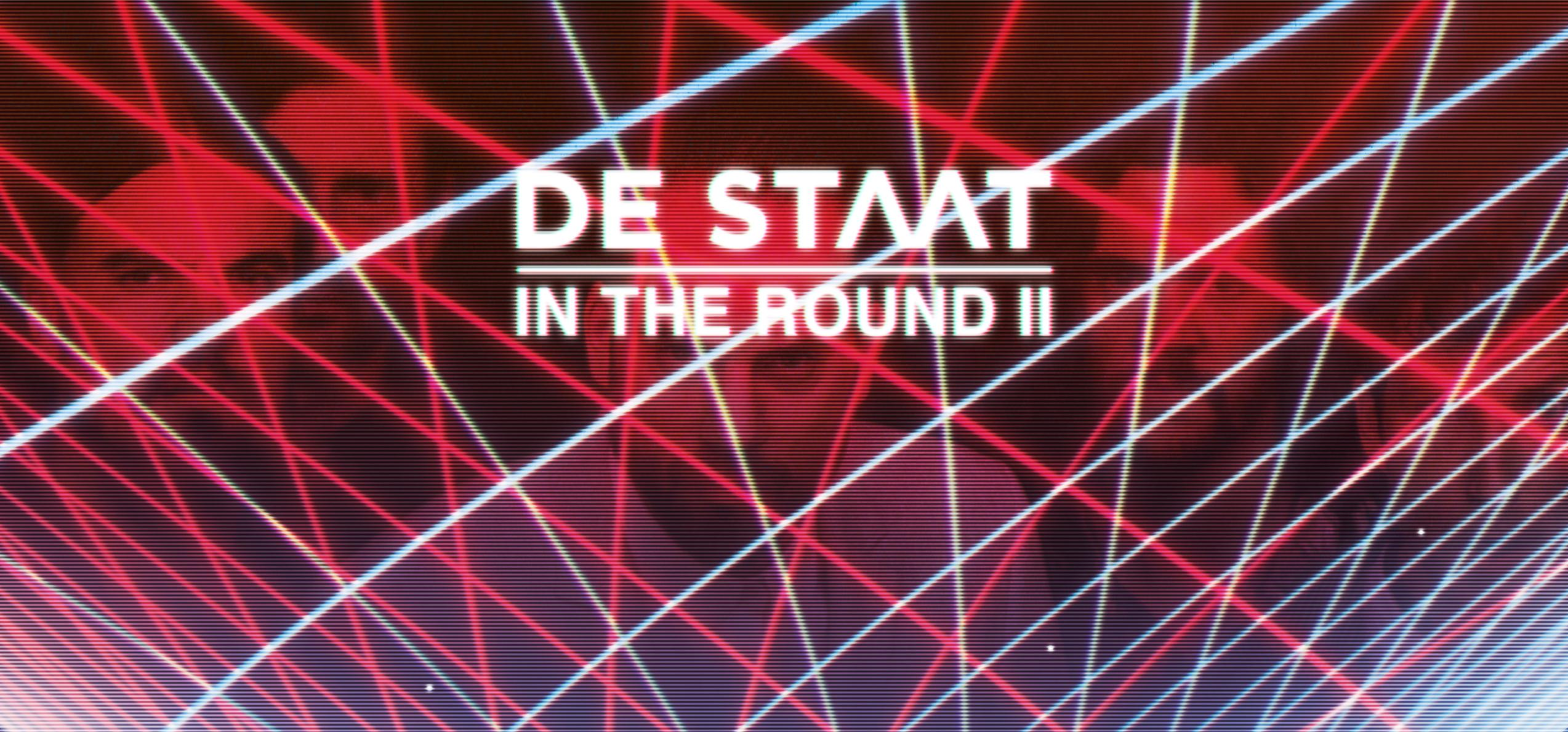 De Staat In The Round II